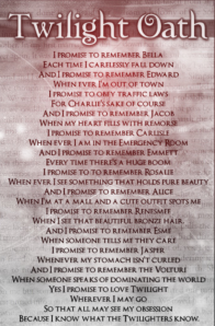 This oath demonstrates that their is a language that has a special type of meaning for the members of a particular group--in this case, Twihards. This language and understanding adds to the unique nature of their online community.